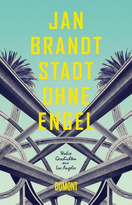 Jan Brandt Stadt ohne Engel Dumont Verlag